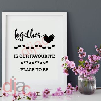 TOGETHER IS OUR FAVOURITE PLACE TO BE15 x 15 cm