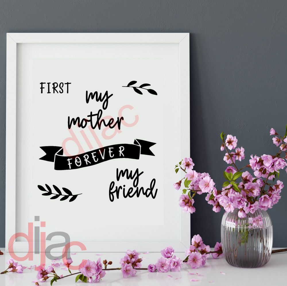 FIRST MY MOTHER....(D1)  VINYL DECAL