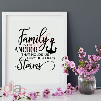 FAMILY IS THE ANCHOR... 15 x 15 cm