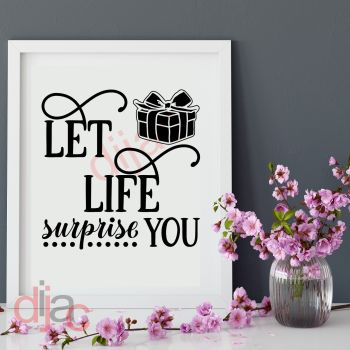 LET LIFE SURPRISE YOU15 x 15 cm