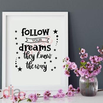 FOLLOW YOUR DREAMS...15 x 15 cm