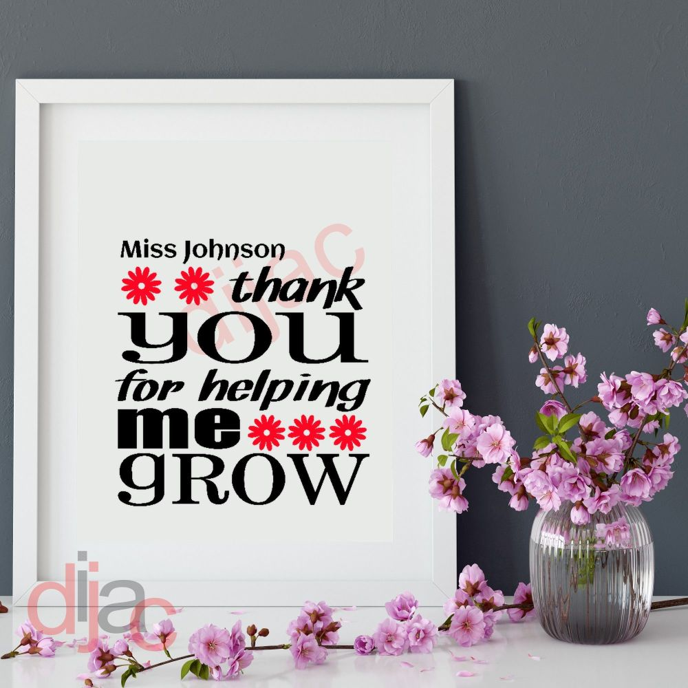 THANK YOU FOR HELPING ME GROW (D3)PERSONALISED15 x 15 cm
