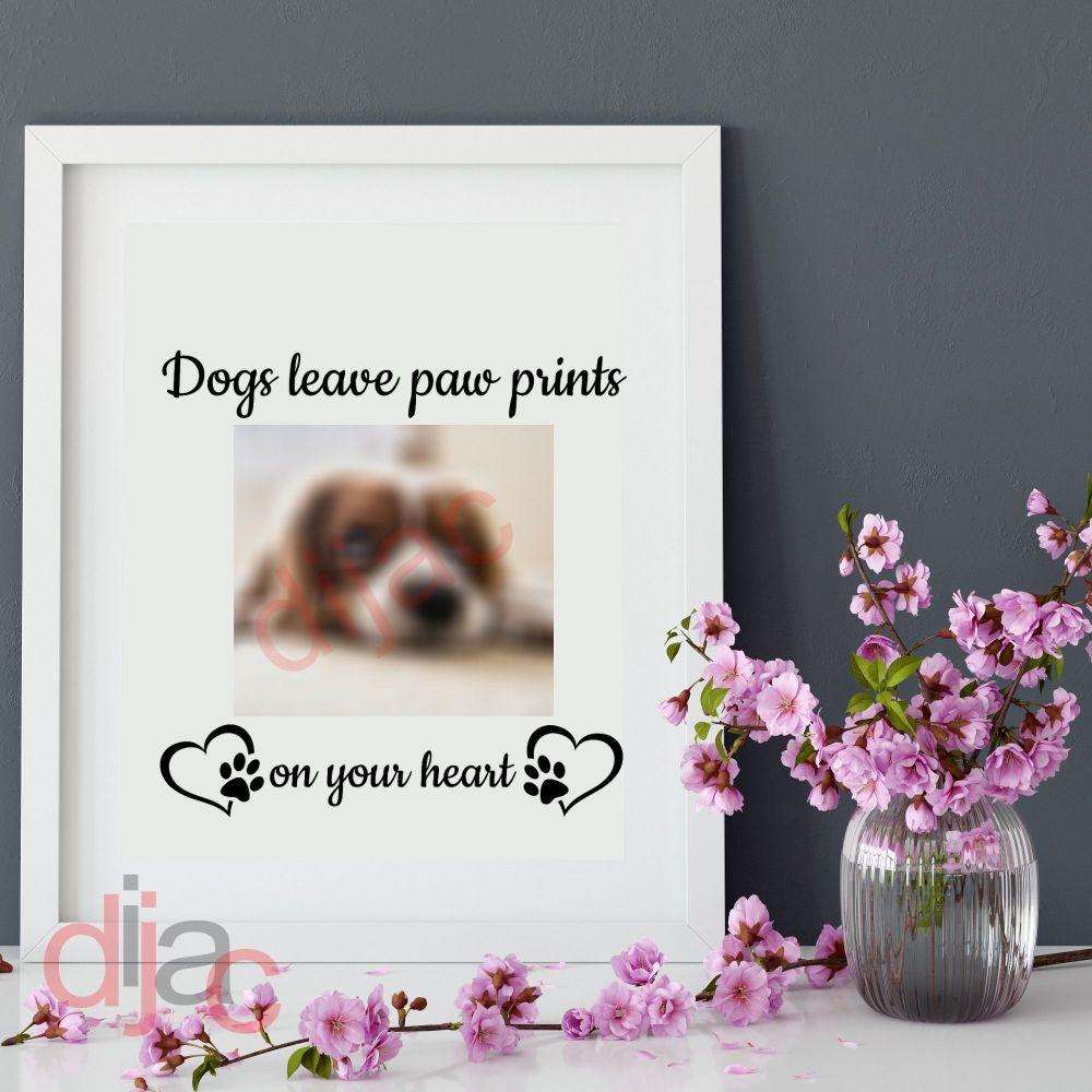 DOGS LEAVE PAW PRINTS 15 X 15 cm