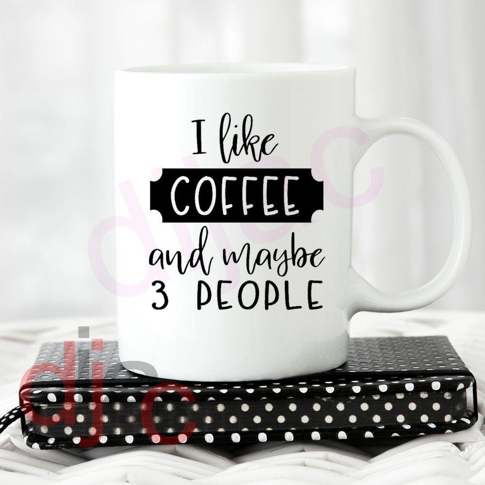 I LIKE COFFEE... VINYL DECAL