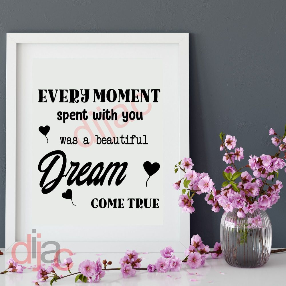 EVERY MOMENT SPENT WITH YOU VINYL DECAL