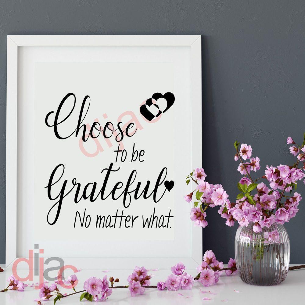 CHOOSE TO BE GRATEFUL VINYL DECAL
