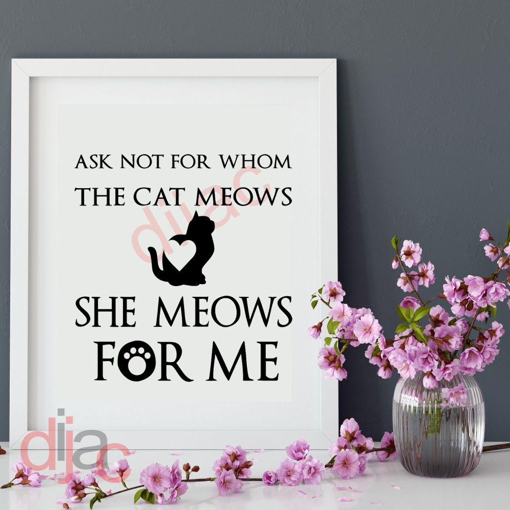 ASK NOT FOR WHOM THE CAT MEOWS VINYL DECAL
