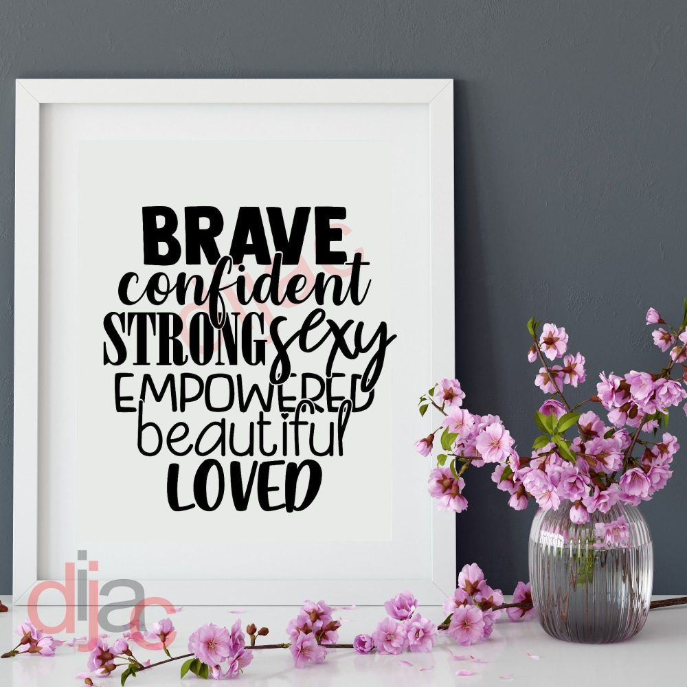BRAVE CONFIDENT STRONG... VINYL DECAL