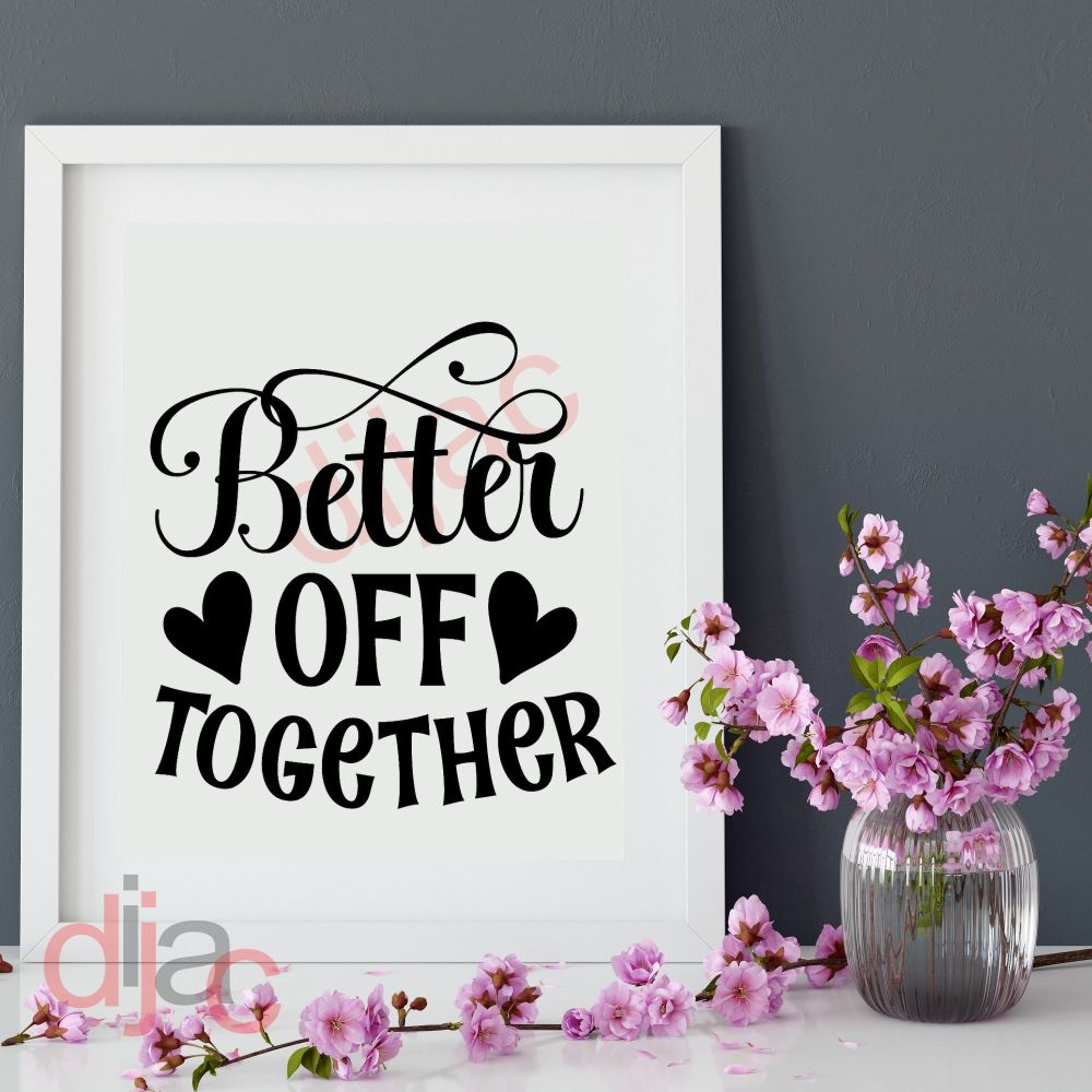 BETTER OFF TOGETHER VINYL DECAL