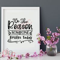 BE THE REASON SOMEONE SMILES TODAY<br>15 x 15 cm