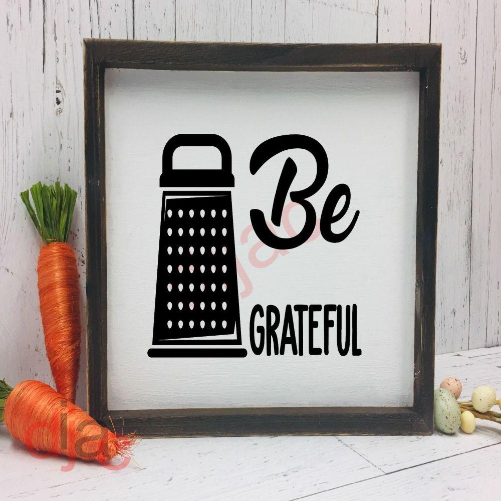 BE GRATEFUL VINYL DECAL