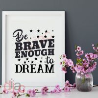 BE BRAVE ENOUGH TO DREAM<br>15 x 15 cm