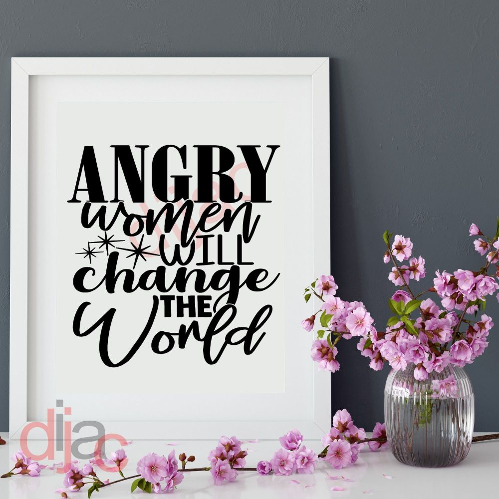 ANGRY WOMEN WILL CHANGE THE WORLD15 x 15 cm
