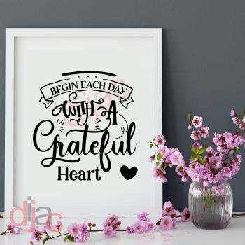 BEGIN EACH DAY WITH A GRATEFUL HEART15 x 15 cm