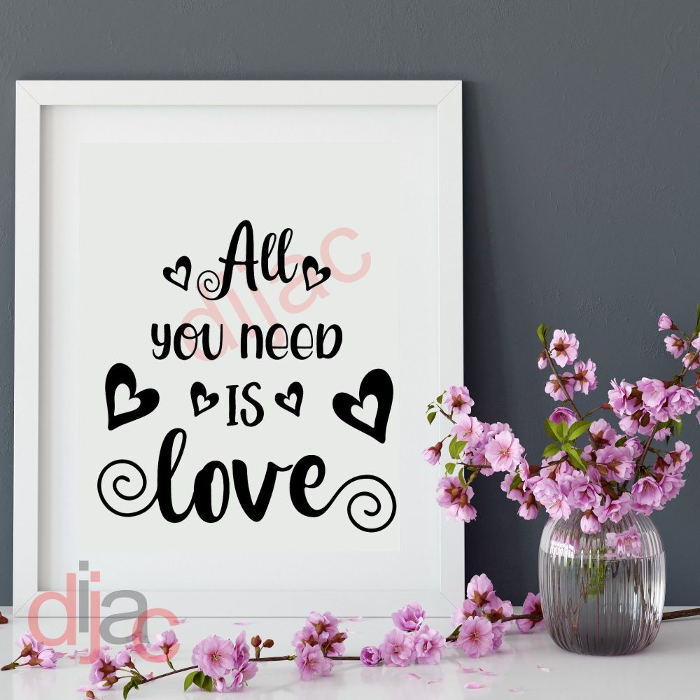 ALL YOU NEED IS LOVE (D2) VINYL DECAL