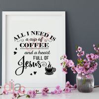 ALL I NEED IS COFFEE AND JESUS<br>15 x 15 cm