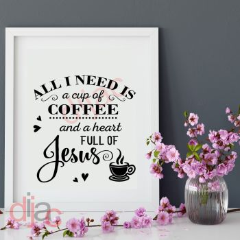 ALL I NEED IS COFFEE AND JESUS15 x 15 cm