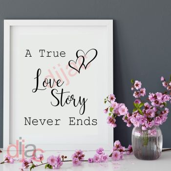 A TRUE LOVE STORY NEVER ENDS (D2) VINYL DECAL
