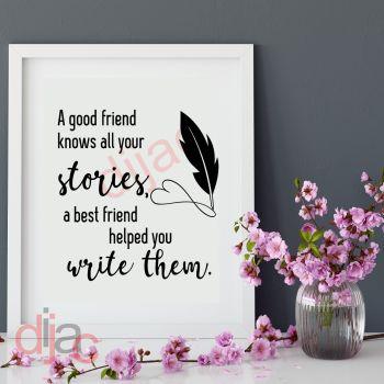 A GOOD FRIEND KNOWS YOUR STORIES15 x 15 cm