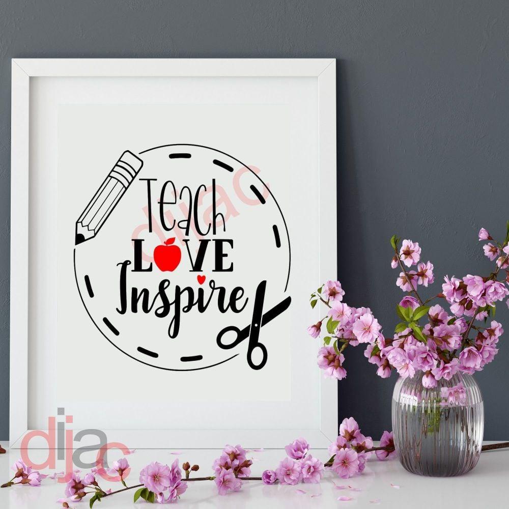 TEACH LOVE INSPIRE VINYL DECAL