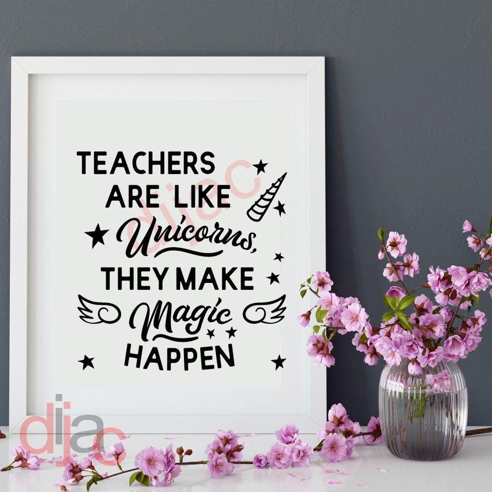 TEACHERS ARE LIKE UNICORNS15 x 15 cm