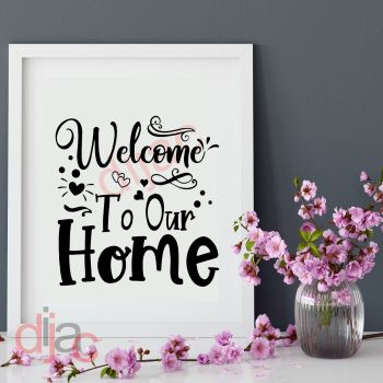 WELCOME TO OUR HOME15 x 15 cm