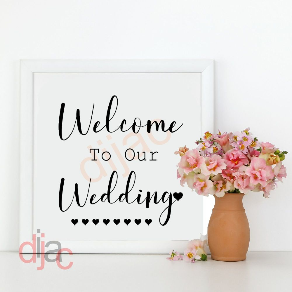 WELCOME TO OUR WEDDING 15 x 15 cm