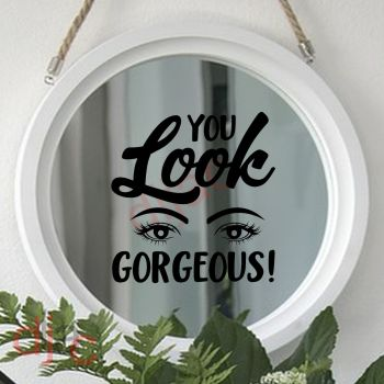 YOU LOOK GORGEOUS 15 x 15 cm
