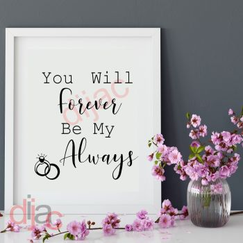 YOU WILL FOREVER BE MY ALWAYS (D2)15 x 15 cm
