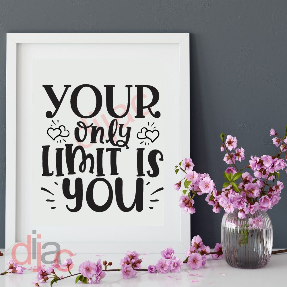 YOUR ONLY LIMIT IS YOU 15 x 15 cm