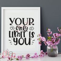 YOUR ONLY LIMIT IS YOU<br>15 x 15 cm