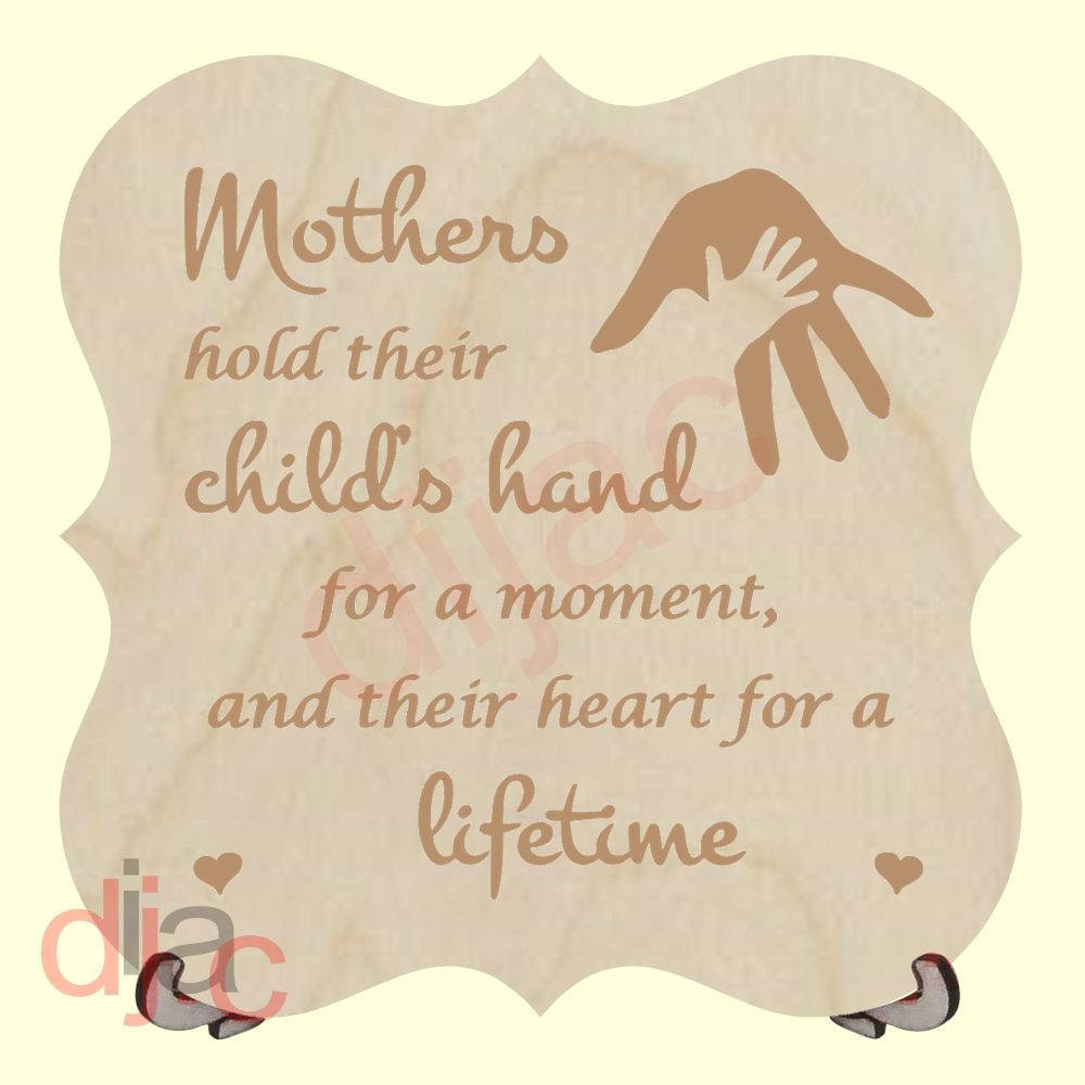 MOTHERS HOLD THEIR CHILD'S HAND PLAQUE
