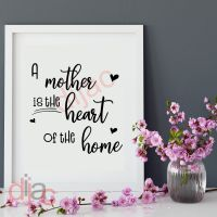 A MOTHER IS THE HEART OF THE HOME<br>15 x 15 cm