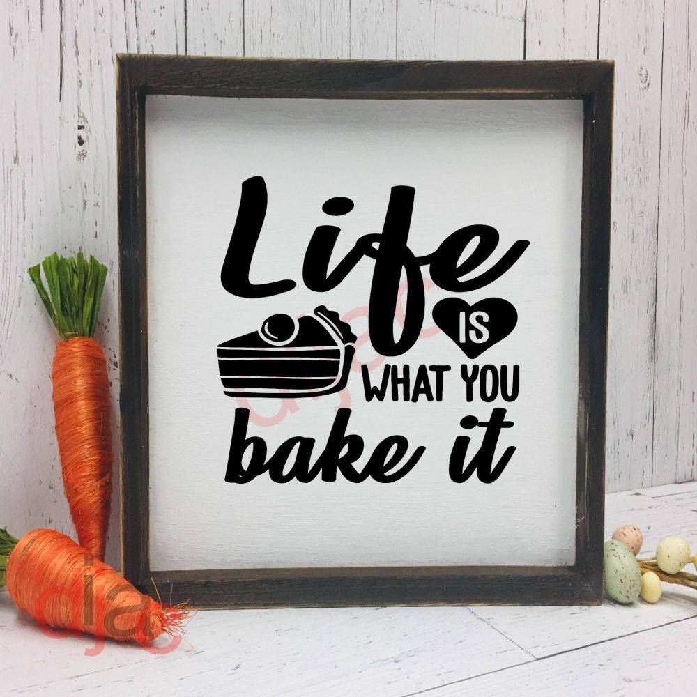 LIFE IS WHAT YOU BAKE IT 15 x 15 cm
