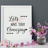 LET'S MAKE TODAY AMAZING<br>15 x 15 cm
