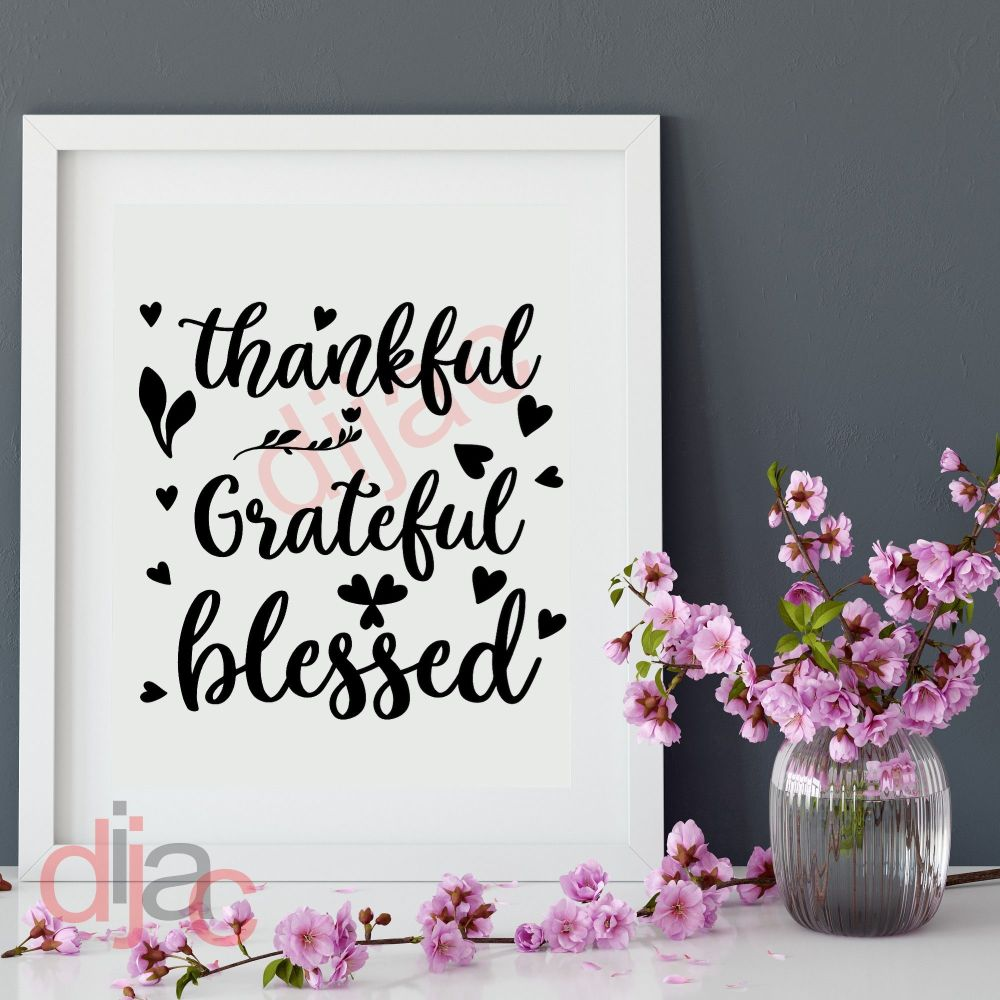 THANKFUL GRATEFUL BLESSED 15 x 15 cm