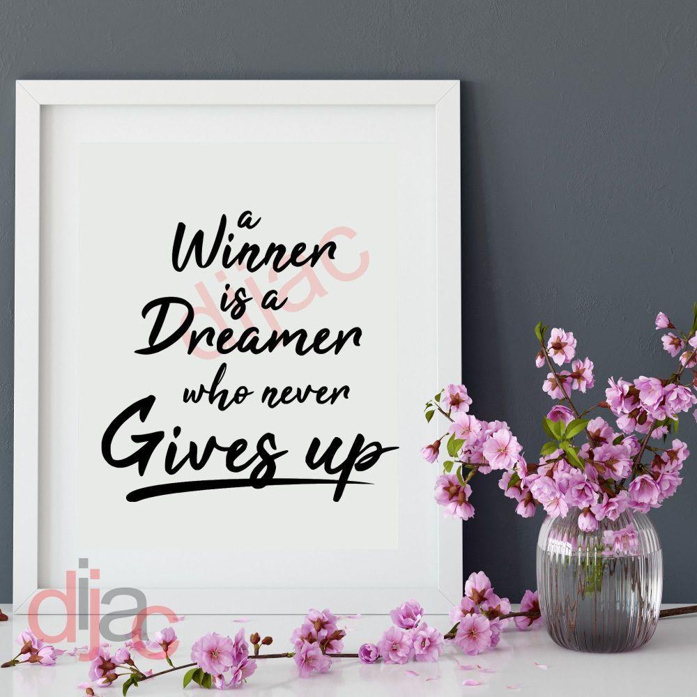 A WINNER IS A DREAMER 15 x 15 cm