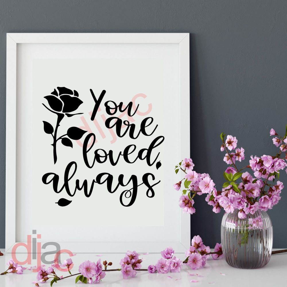 YOU ARE LOVED ALWAYS 15 x 15 cm