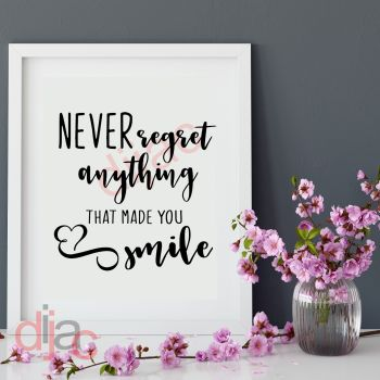 NEVER REGRET ANYTHING THAT MADE YOU SMILE15 x 15 cm