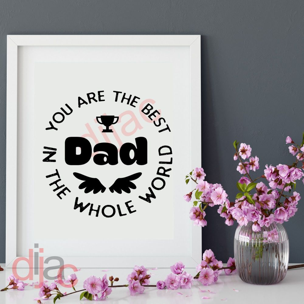 BEST DAD IN THE WHOLE WORLD<br>15 x 15 cm