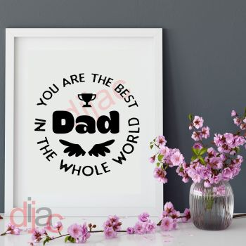 BEST DAD IN THE WHOLE WORLD15 x 15 cm
