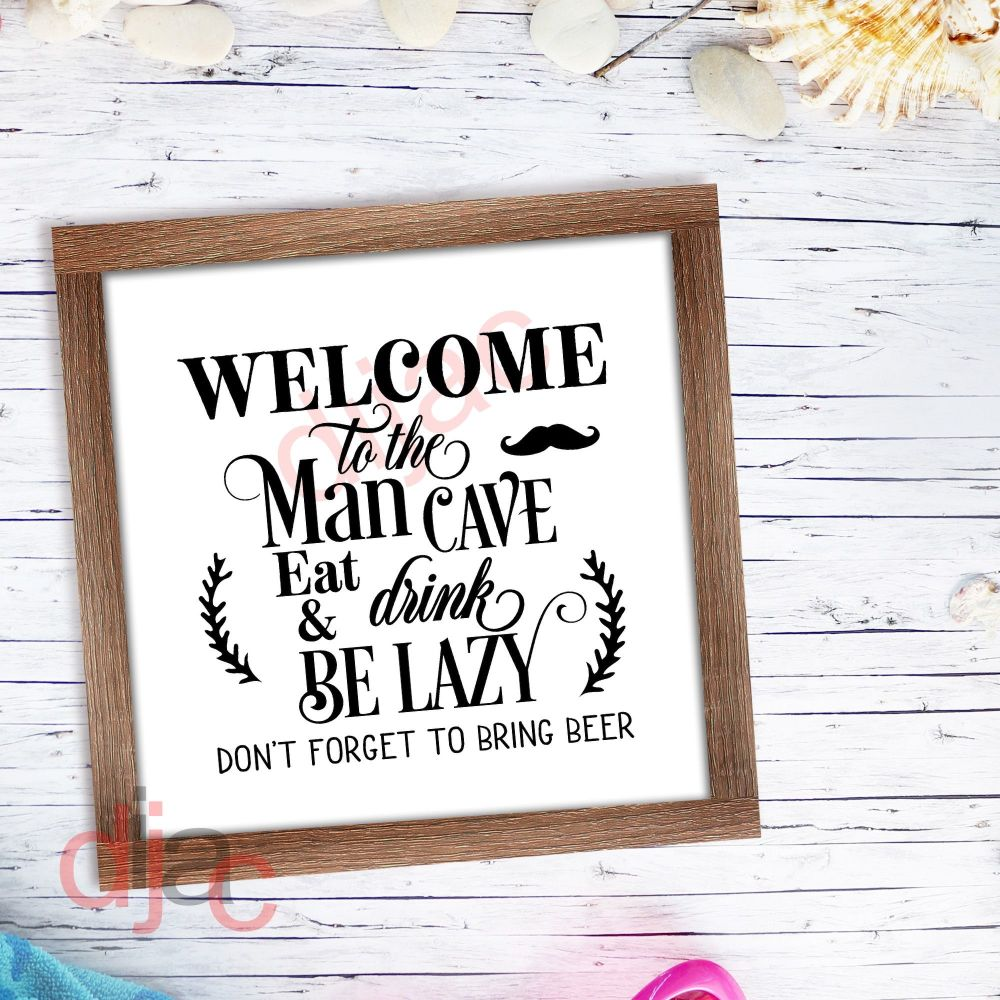 WELCOME TO THE MAN CAVE15 x 15 cm