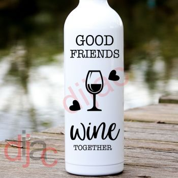 GOOD FRIENDS WINE TOGETHER8 x 17.5 cm