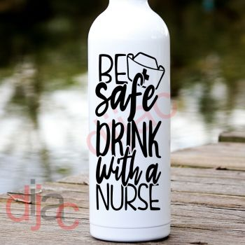 BE SAFE DRINK WITH A NURSE8 x 17.5 cm