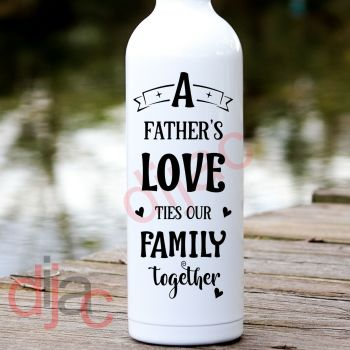 A FATHER'S LOVE TIES OUR FAMILY TOGETHER8 x 17.5 cm