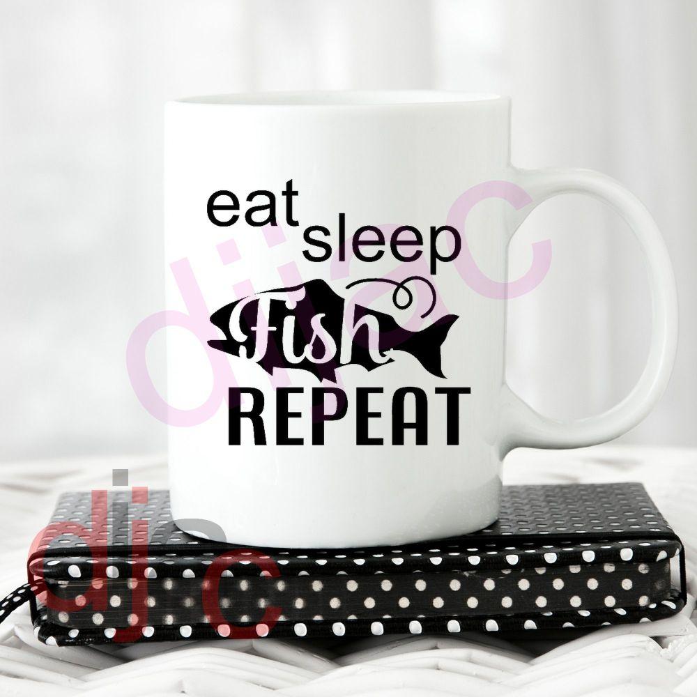 EAT SLEEP FISH REPEAT<br>8 x 8.5 cm