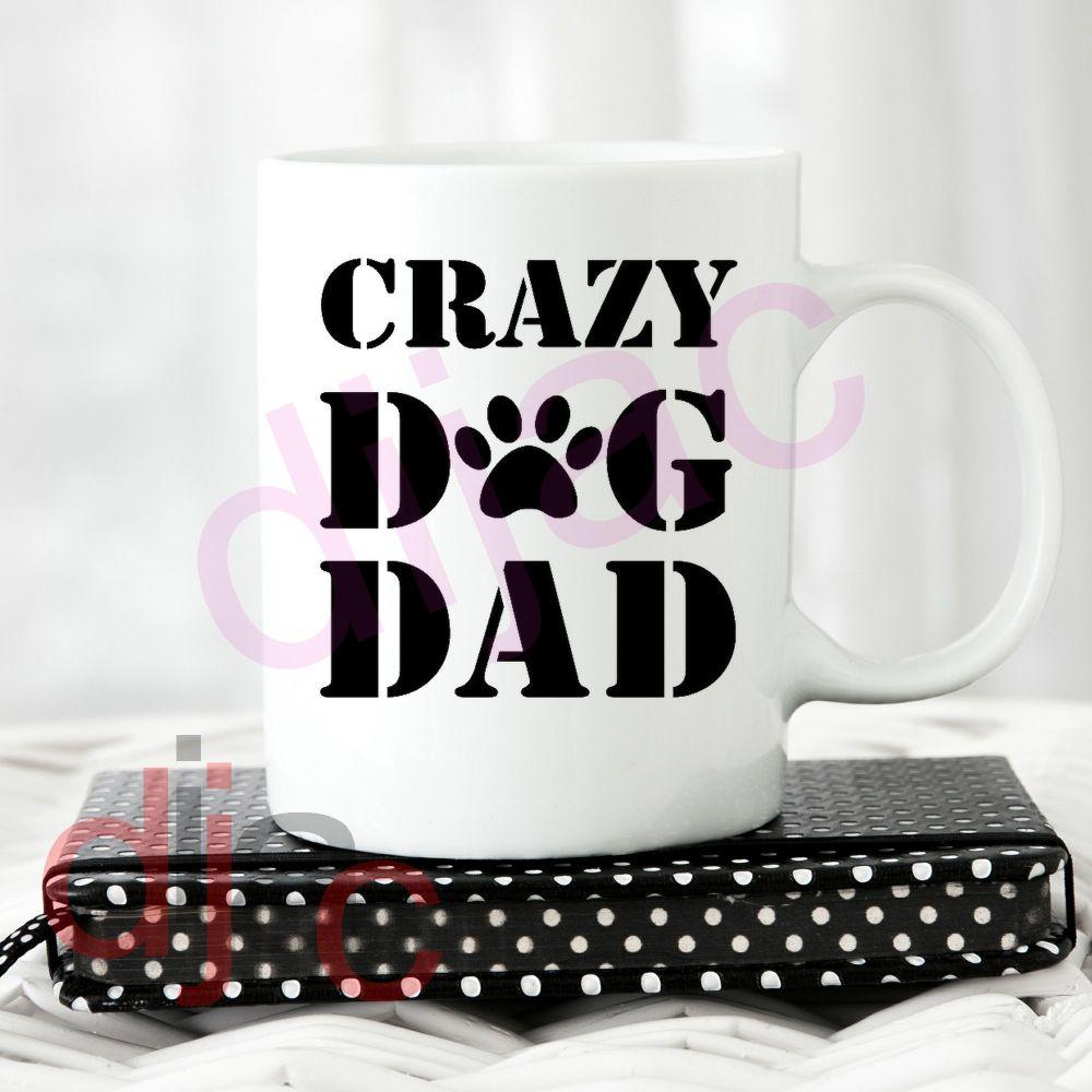 CRAZY DOG DAD<br>8 x 8.5 cm