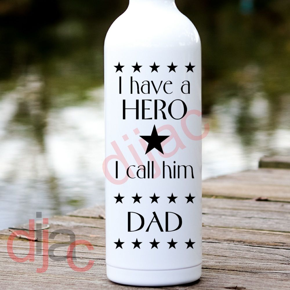 I HAVE A HERO I CALL HIM DAD<br>8 x 17.5 cm