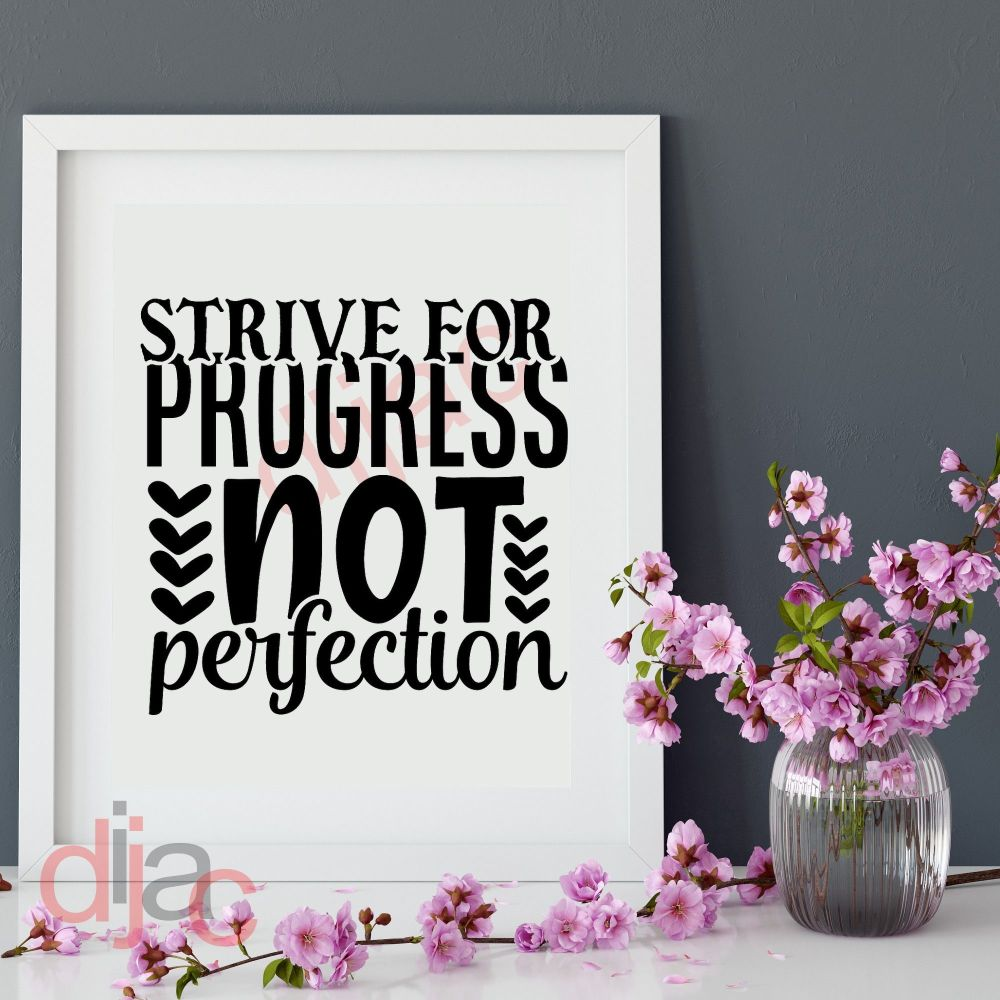 STRIVE FOR PROGRESS NOT PERFECTION<br>15 x 15 cm