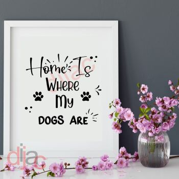 HOME IS WHERE MY DOGS ARE15 x 15 cm